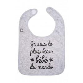 Bavoir `Je suis le plus beau bébé du monde` gris c